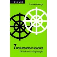 7 universaalset seadust. Küllusliku elu mängureeglid, Franziska Krattinge