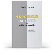 Narcissus ja Echo - müüt ja analüüs  - Autor : Endel Talvik