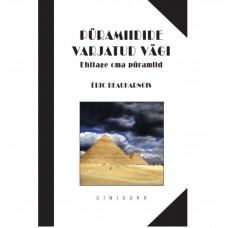 Püramiidide varjatud vägi - Autor Eric Beauharnois