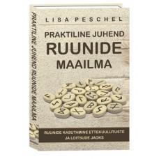 Praktiline juhend ruunide maailma - Lisa Peschel