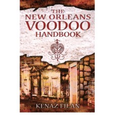 NEW ORLEANS VOODOO HANDBOOK - Kenaz Filan
