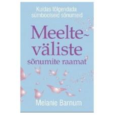 Meelteväliste sõnumite raamat - Melanie Barnum