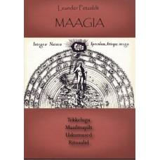 MAAGIA. Tekkelugu, maailmapilt, uskumused, rituaalid - Leander Petzoldt