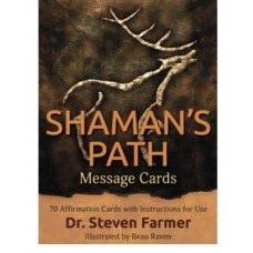 SHAMAN'S PATH MESSAGE CARDS Dr. Steven Farmer Illustrated by Beau Raven
